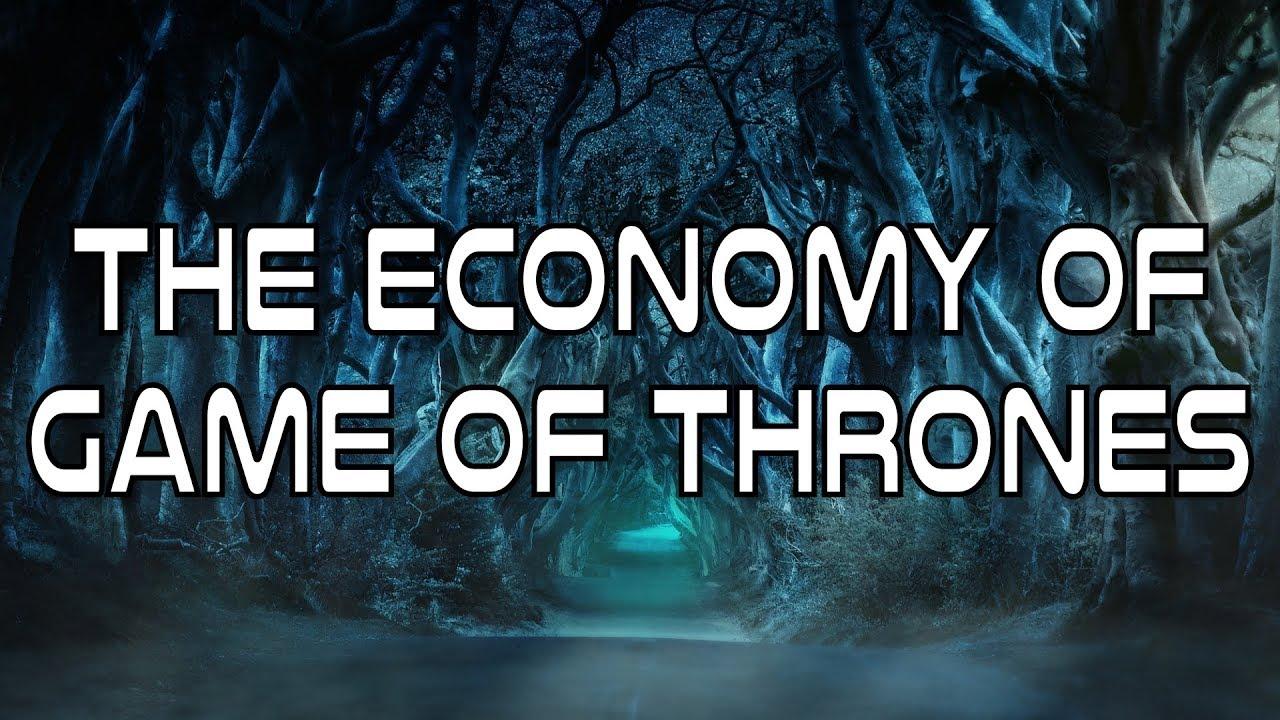 The Economy of Game of Thrones