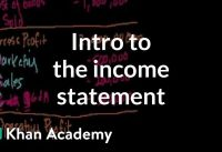 Introduction to the income statement | Stocks and bonds | Finance & Capital Markets | Khan Academy