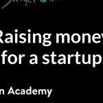 Raising money for a startup | Stocks and bonds | Finance & Capital Markets | Khan Academy
