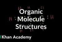 Representing structures of organic molecules | Biology | Khan Academy