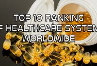Top 10 Ranking of Healthcare Systems Worldwide