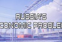 Russia's Economic Problem