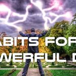 Habits for a Powerful Day - Documentary