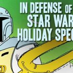 In Defense Of The Star Wars Holiday Special - Cracked Responds