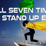Listen to this: Fall Seven Times and Stand Up Eight