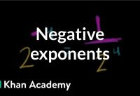 Negative exponents | Exponents, radicals, and scientific notation | Pre-Algebra | Khan Academy
