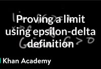 Formal definition of limits Part 4: using the definition | AP Calculus AB | Khan Academy