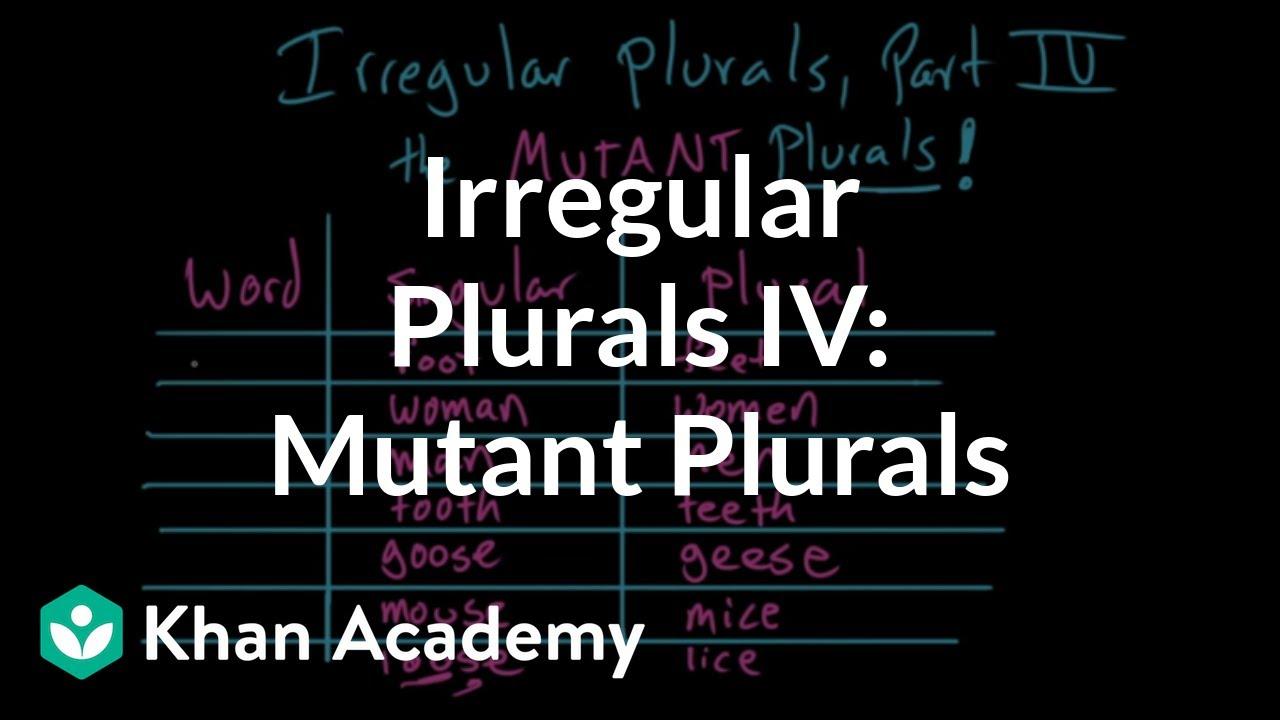 Irregular plural nouns   the MUTANT PLURALS   Grammar   Khan Academy