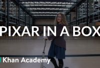 Pixar in a Box | Welcome to Pixar in a Box | Khan Academy
